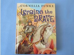 Igraine the BRAVE by Cornelia Funke - Fremdsprachige Bücher - Bild 1